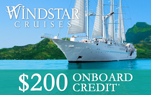 Windstar Cruises: $200 FREE Shipboard Credit*