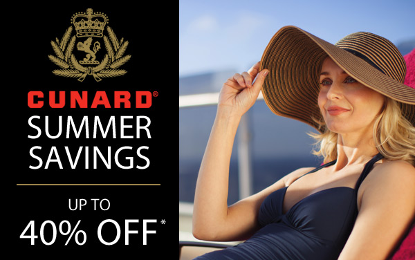 Cunard Line: up to 40% OFF*