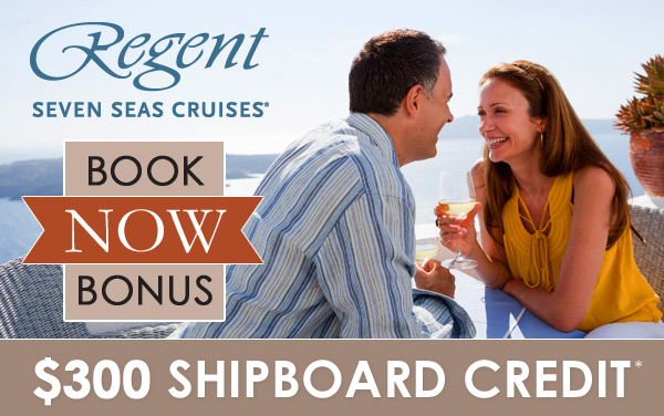 Regent Seven Seas: FREE $300 Shipboard Credit*