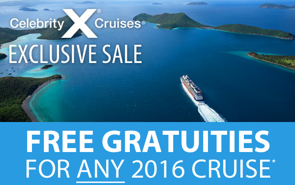 Celebrity Cruises: FREE Gratuities*