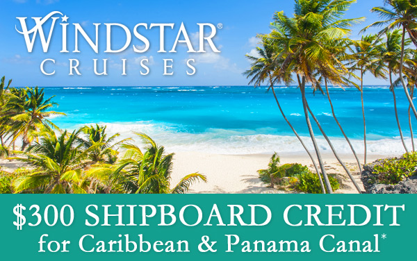 Windstar Cruise Sale: up to $300 Shipboard Credit*