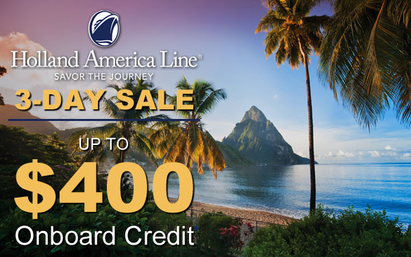 Holland America: up to $400 Onboard Credit*