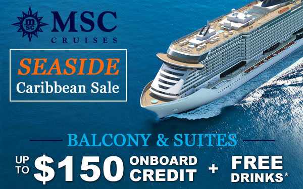 MSC Seaside: up to $150 Onboard Credit and MORE*