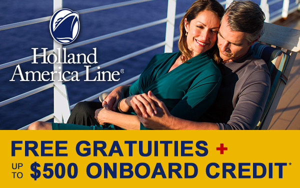 Holland America: FREE Tips and up to $500 OBC*