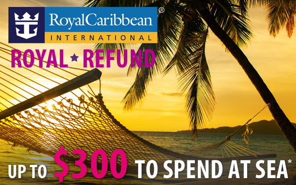 Royal Caribbean Royal Refund: up to $300 OBC*