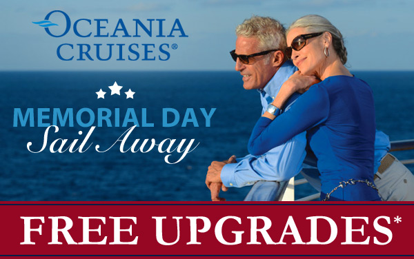 Oceania Memorial Day Sale: FREE Upgrades*