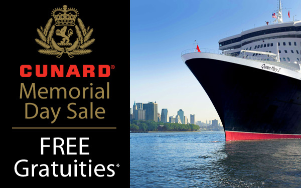 Cunard Memorial Day Sale: FREE Gratuities*