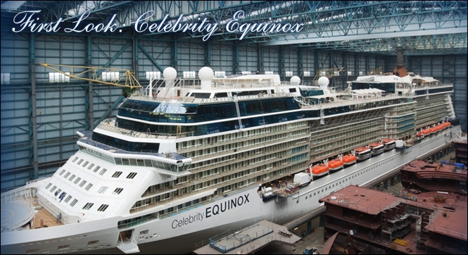 Celebrity Cruises New Celebrity Equinox Emerges From