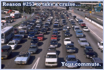cruise because of your commute