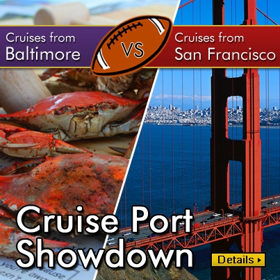 Cruise Port Showdown - Baltimore vs. San Francisco