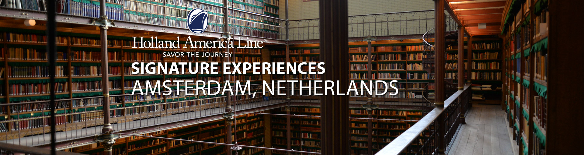 Holland America Signature Experiences - Amsterdam, Netherlands